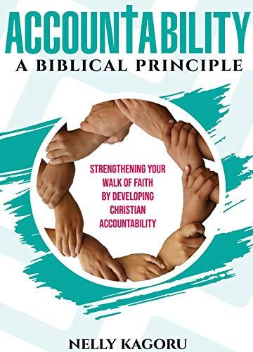 Accountability A Biblical Principle - Nelly Kagoru
